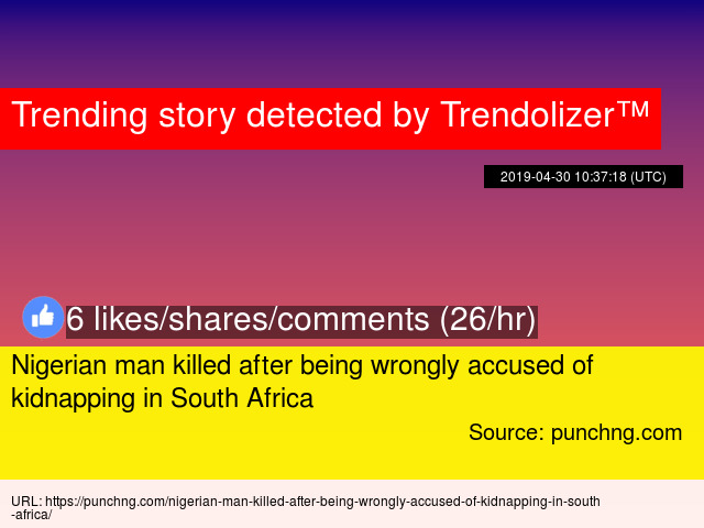 Nigerian man killed after being wrongly accused of