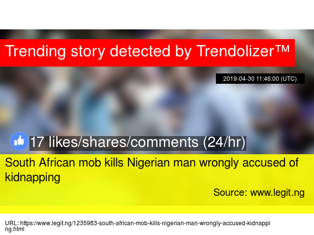 South African mob kills Nigerian man wrongly accused of kidnapping