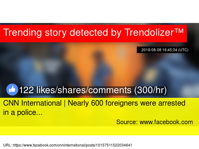 CNN International | Nearly 600 foreigners were arrested in a