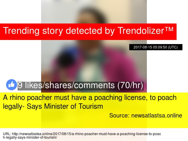 A rhino poacher must have a poaching license, to poach